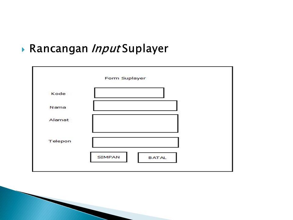 Rancangan Input Suplayer