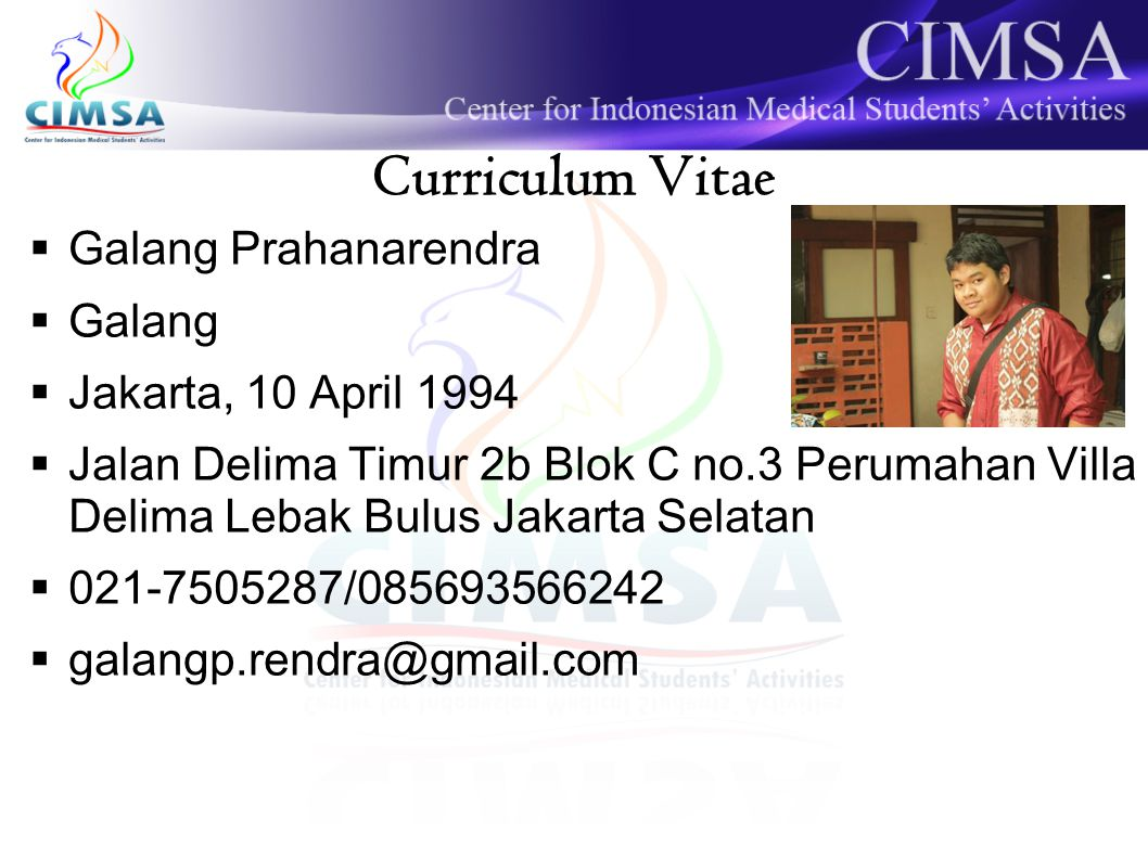 Curriculum Vitae Galang Prahanarendra Galang Jakarta, 10 April 1994