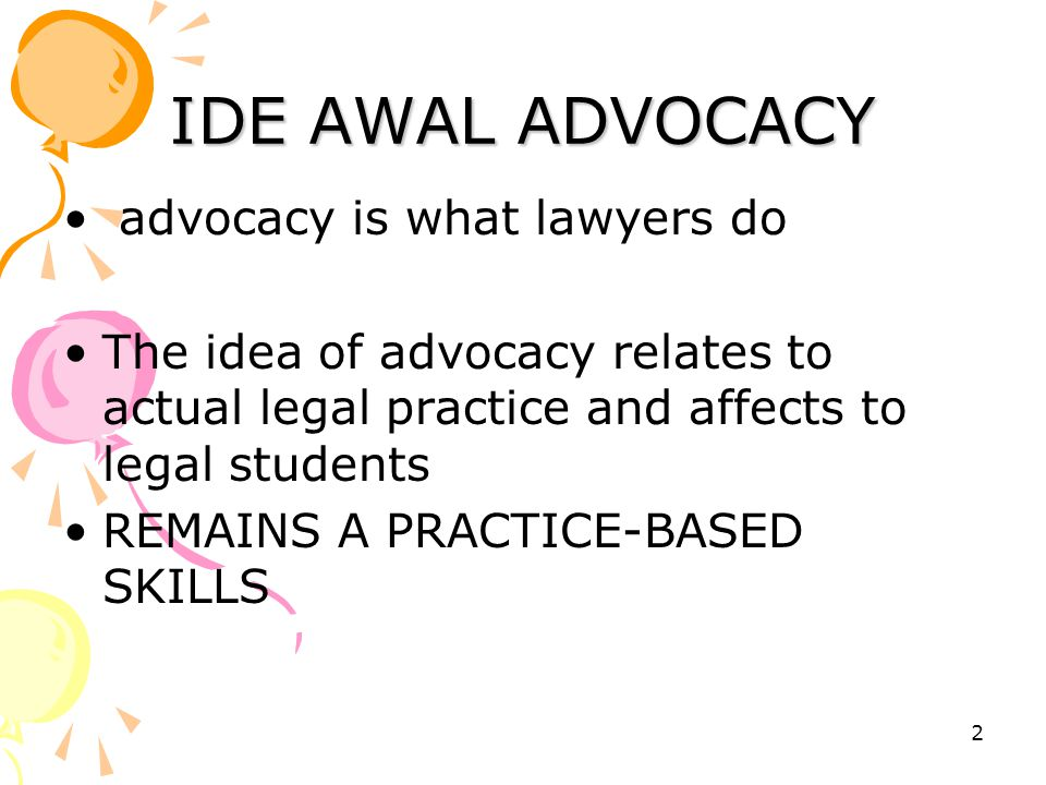 IDE AWAL ADVOCACY advocacy is what lawyers do