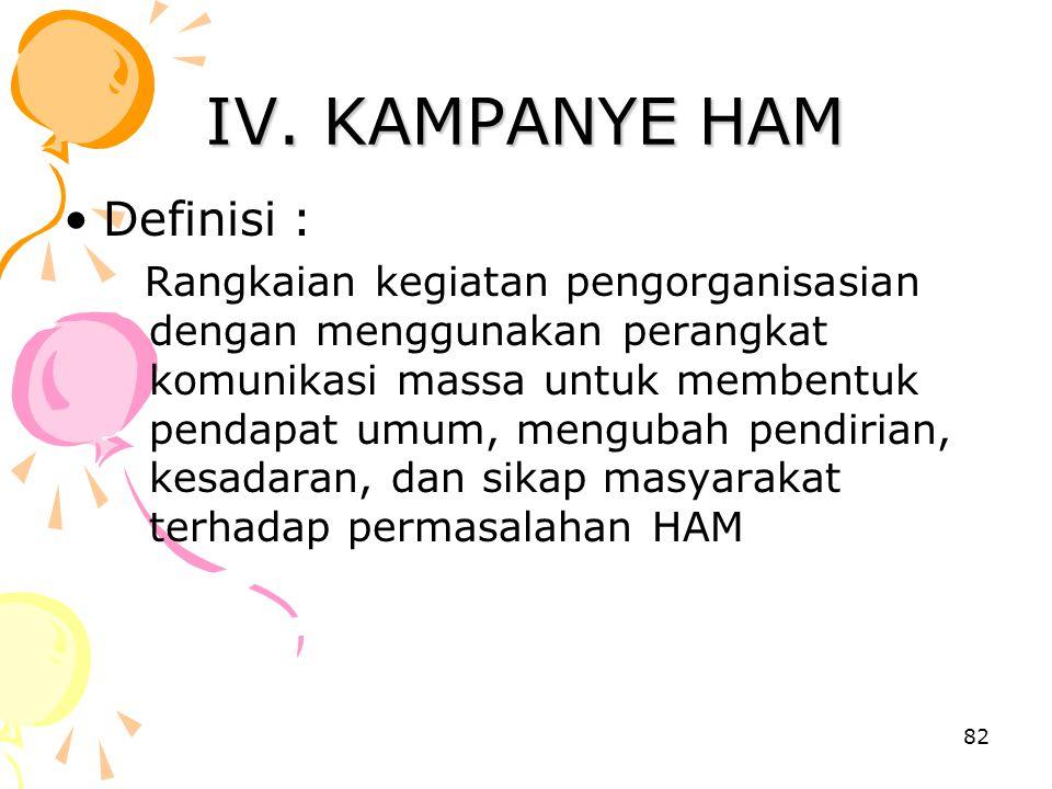 IV. KAMPANYE HAM Definisi :