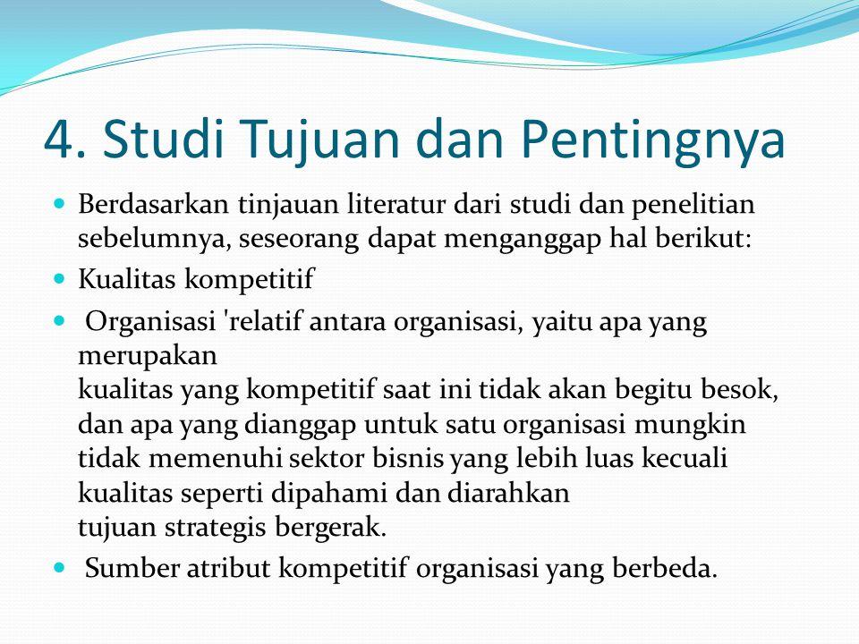 4. Studi Tujuan dan Pentingnya
