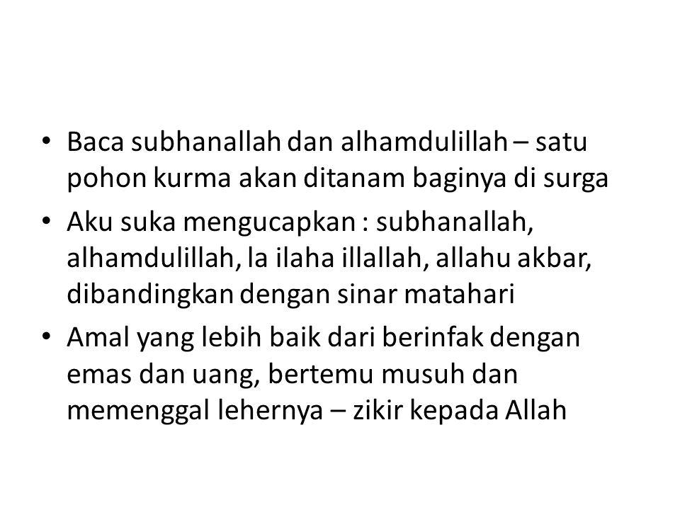 Baca subhanallah dan alhamdulillah – satu pohon kurma akan ditanam baginya di surga