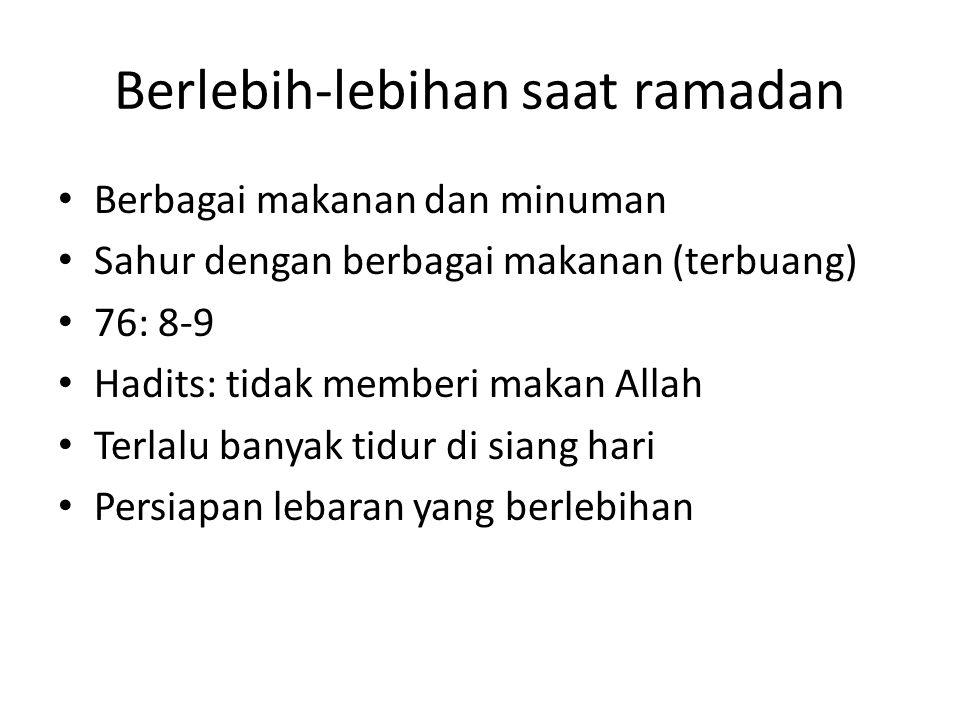 Berlebih-lebihan saat ramadan