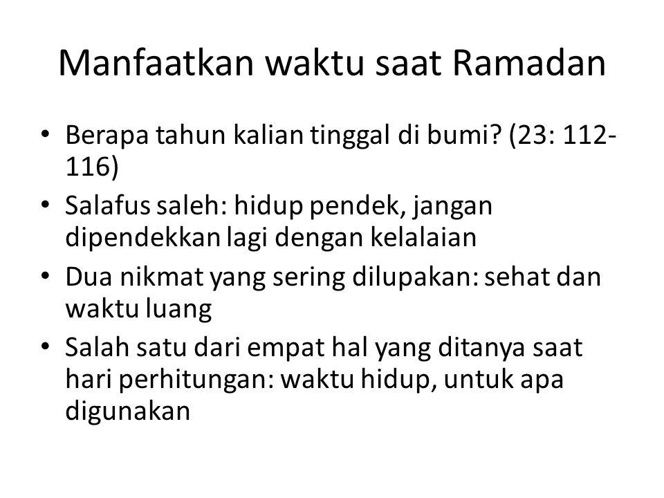 Manfaatkan waktu saat Ramadan