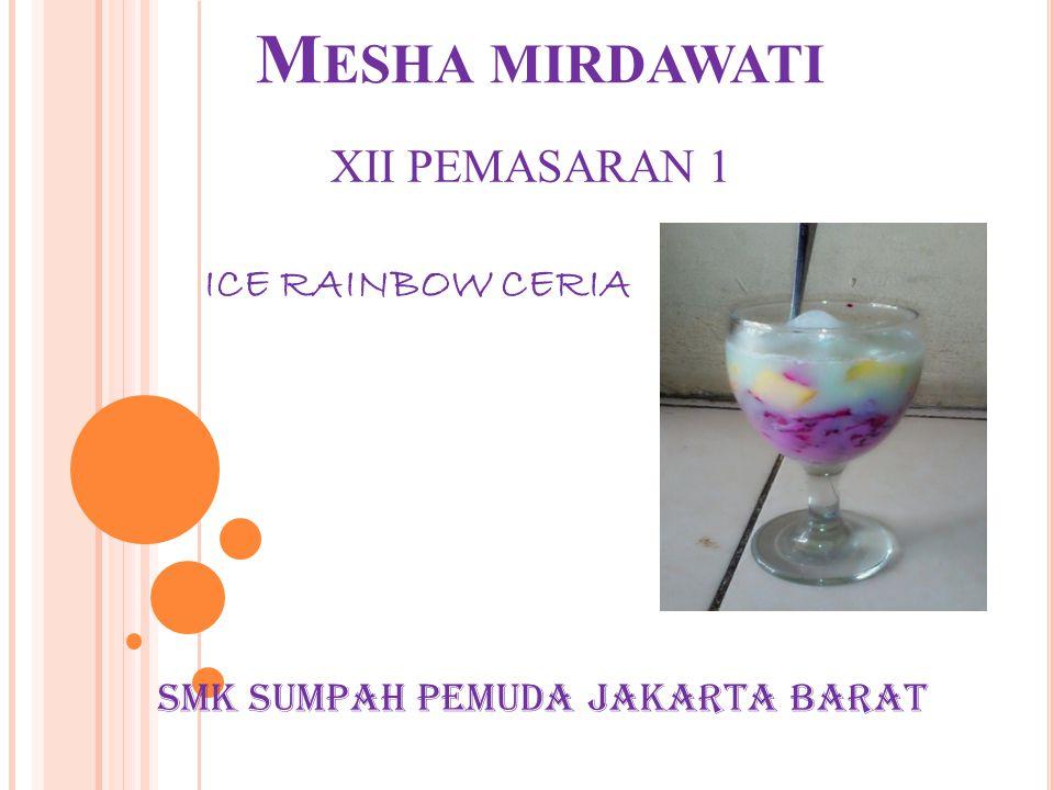 Mesha mirdawati XII PEMASARAN 1 ICE RAINBOW CERIA