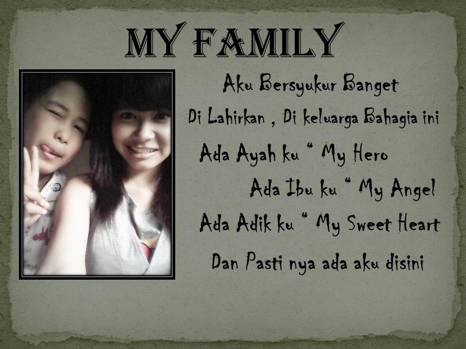 My Family Aku Bersyukur Banget Ada Ayah ku My Hero