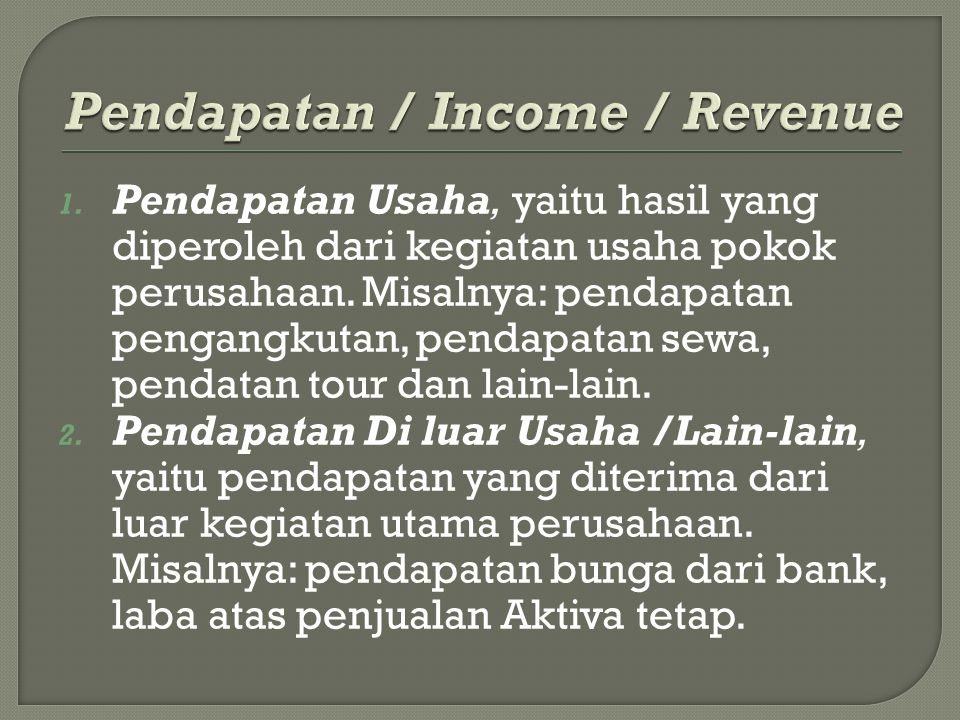 Pendapatan / Income / Revenue