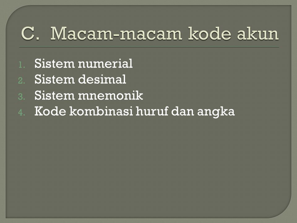Macam-macam kode akun Sistem numerial Sistem desimal Sistem mnemonik