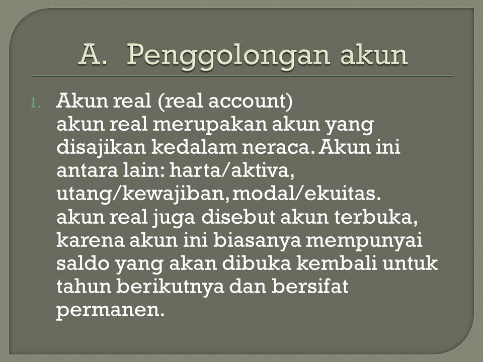 Penggolongan akun Akun real (real account)