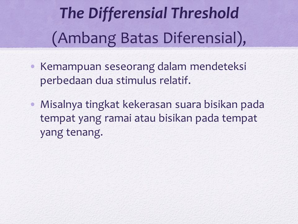 The Differensial Threshold (Ambang Batas Diferensial),