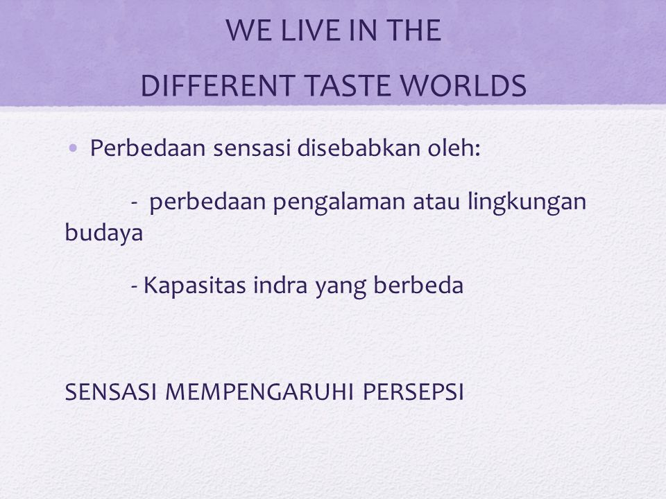WE LIVE IN THE DIFFERENT TASTE WORLDS