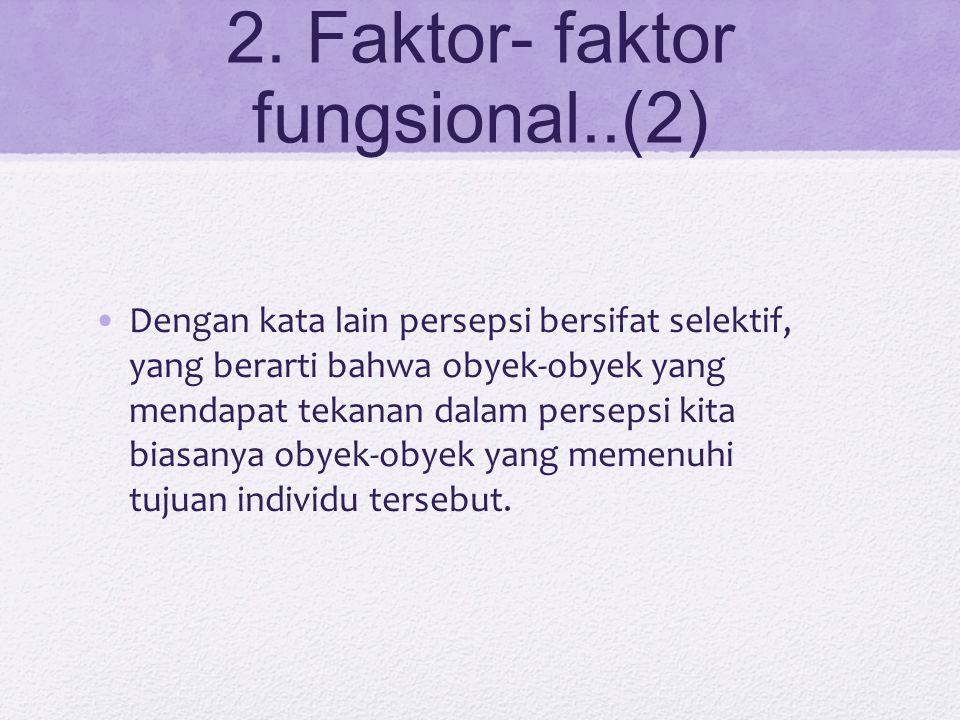 2. Faktor- faktor fungsional..(2)