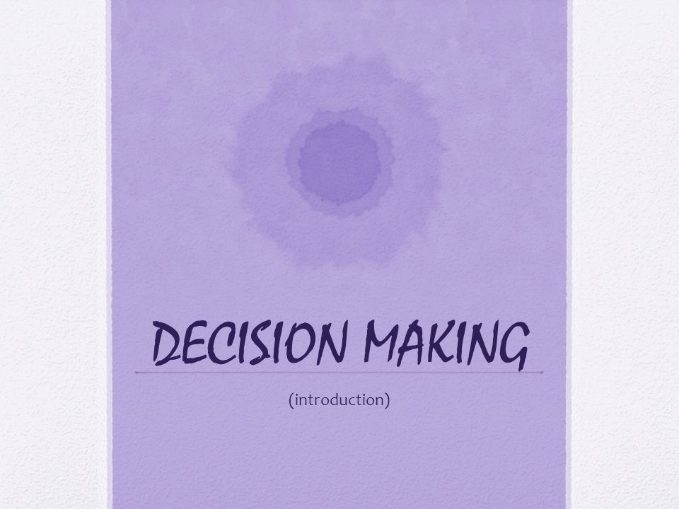 DECISION MAKING (introduction)
