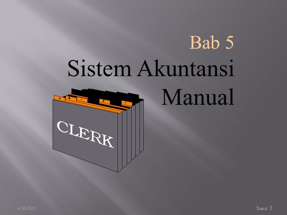 Bab 5 Sistem Akuntansi Manual 4/10/2017