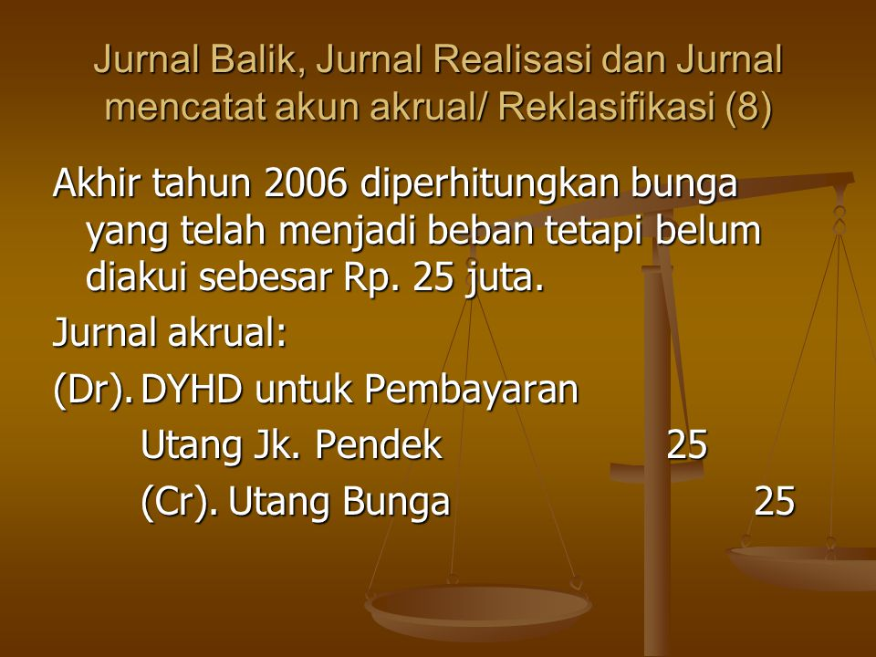 Jurnal Balik, Jurnal Realisasi dan Jurnal mencatat akun akrual/ Reklasifikasi (8)