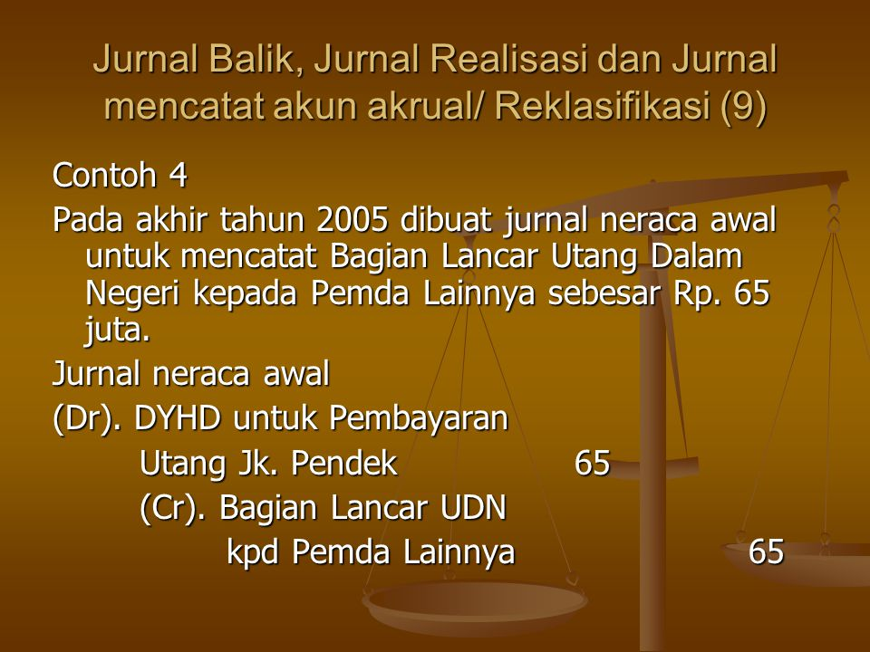 Jurnal Balik, Jurnal Realisasi dan Jurnal mencatat akun akrual/ Reklasifikasi (9)