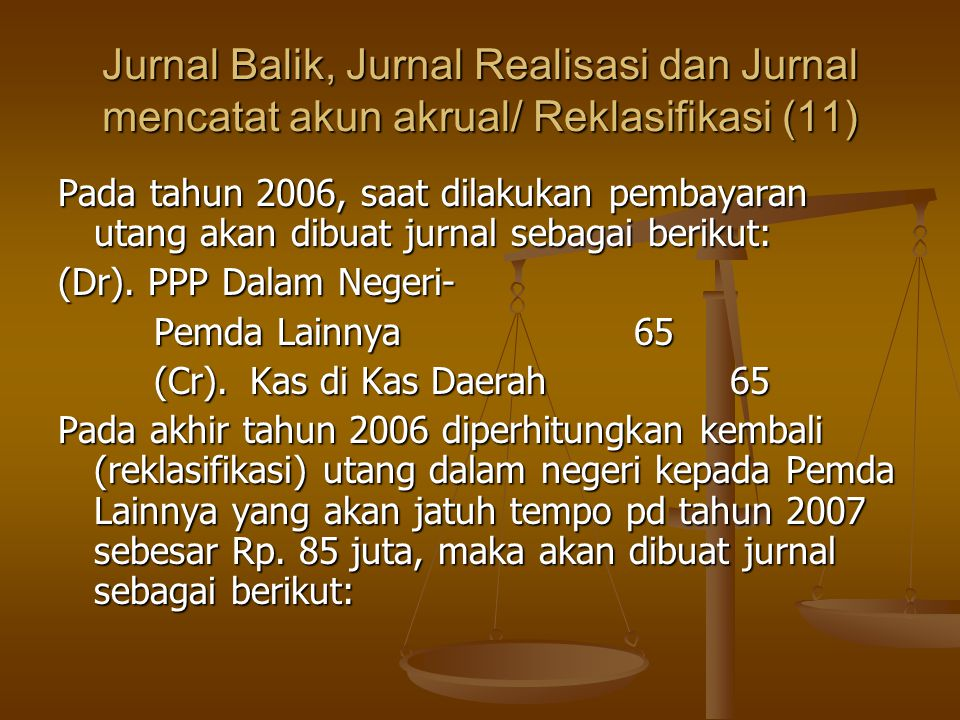 Jurnal Balik, Jurnal Realisasi dan Jurnal mencatat akun akrual/ Reklasifikasi (11)