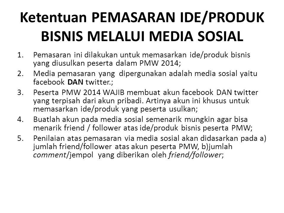 Ketentuan PEMASARAN IDE/PRODUK BISNIS MELALUI MEDIA SOSIAL