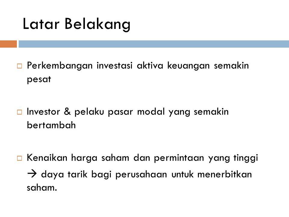 Latar Belakang Perkembangan investasi aktiva keuangan semakin pesat