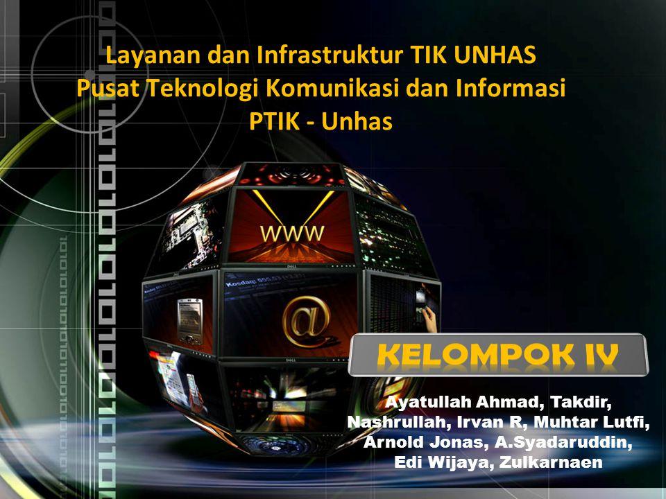 Layanan dan Infrastruktur TIK UNHAS Pusat Teknologi Komunikasi dan Informasi PTIK - Unhas