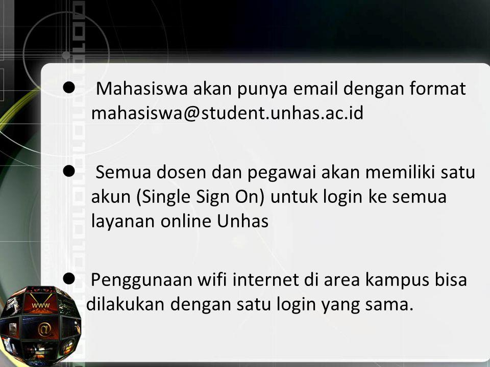 Perencanaan Kedepan Mahasiswa akan punya email dengan format mahasiswa@student.unhas.ac.id.