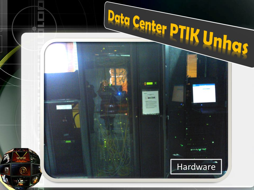 Data Center PTIK Unhas Hardware