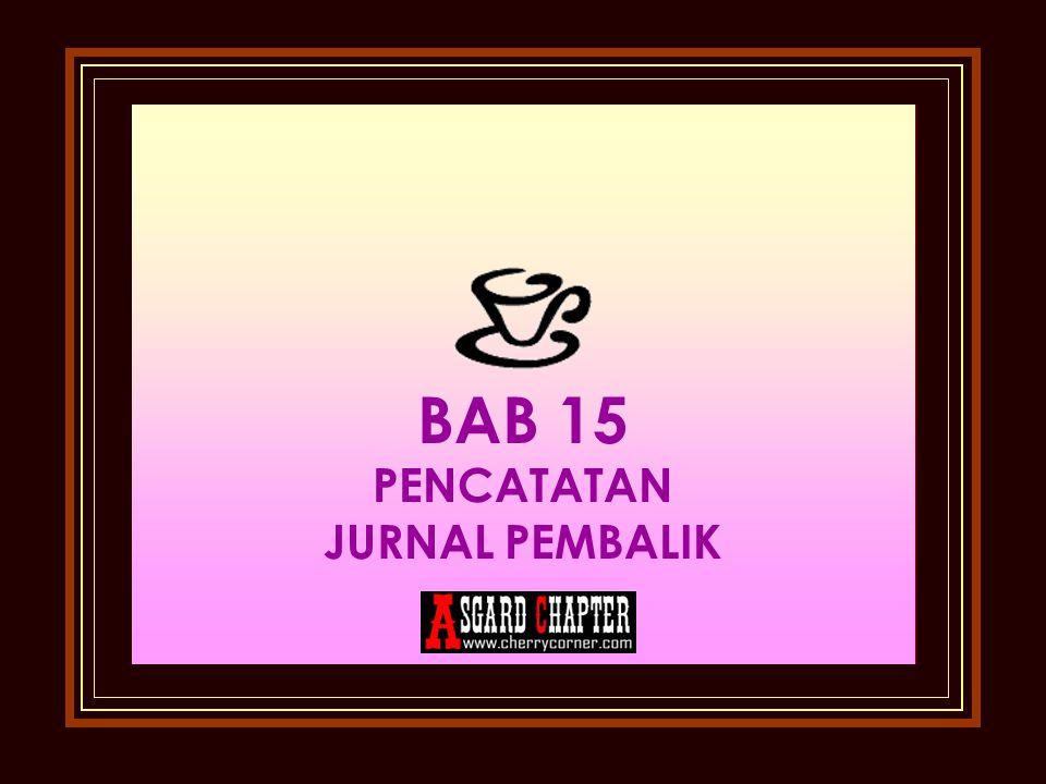 BAB 15 PENCATATAN JURNAL PEMBALIK