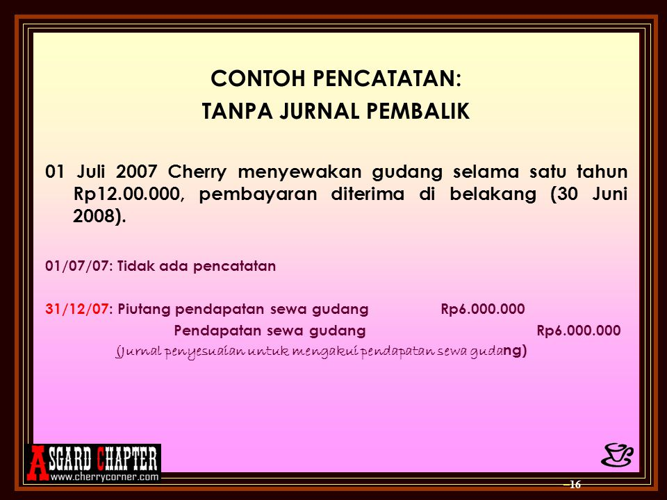 CONTOH PENCATATAN: TANPA JURNAL PEMBALIK
