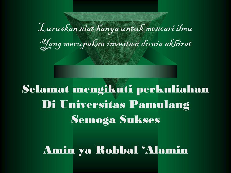 Selamat mengikuti perkuliahan Di Universitas Pamulang