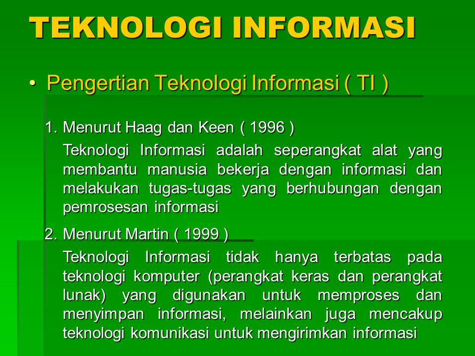 TEKNOLOGI INFORMASI Pengertian Teknologi Informasi ( TI )