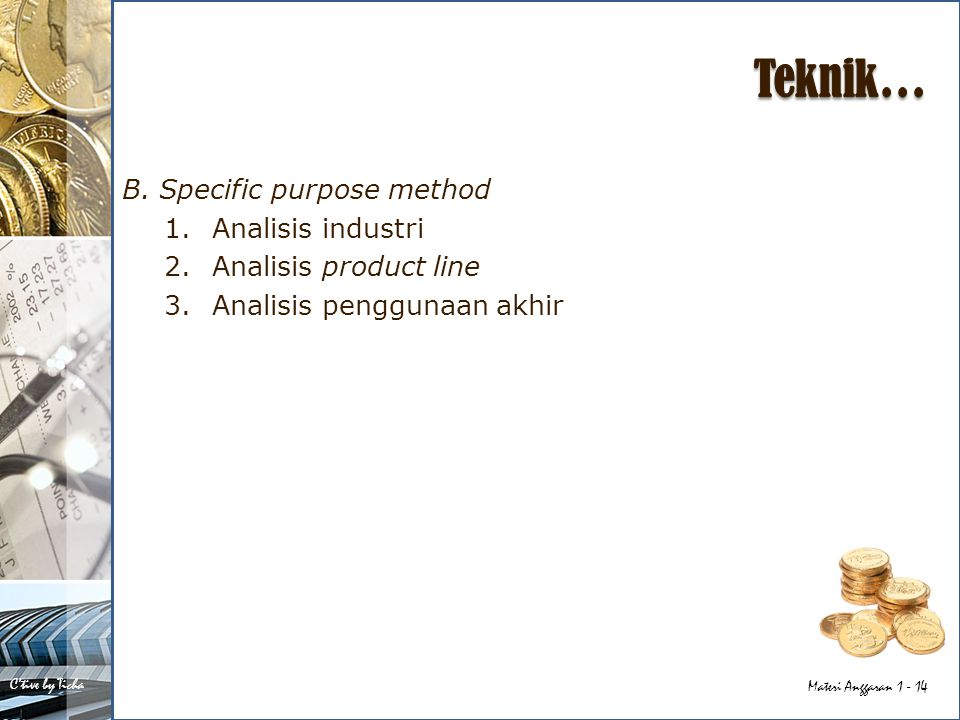 Teknik… B. Specific purpose method Analisis industri