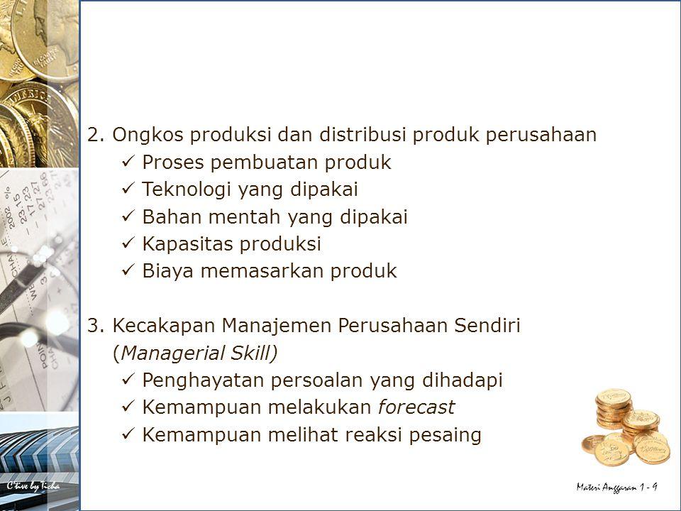 2. Ongkos produksi dan distribusi produk perusahaan