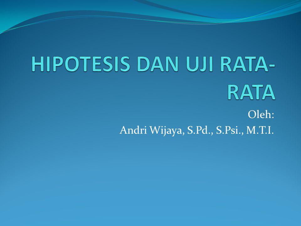 HIPOTESIS DAN UJI RATA-RATA