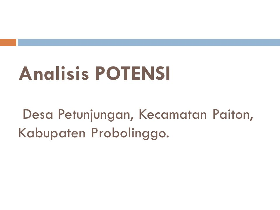 Analisis POTENSI Desa Petunjungan, Kecamatan Paiton, Kabupaten Probolinggo.
