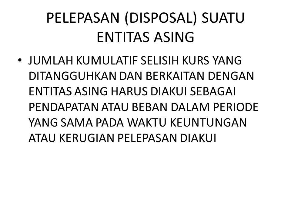 PELEPASAN (DISPOSAL) SUATU ENTITAS ASING