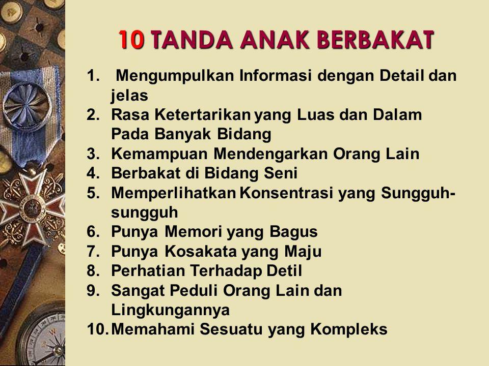 10 TANDA ANAK BERBAKAT Mengumpulkan Informasi dengan Detail dan jelas