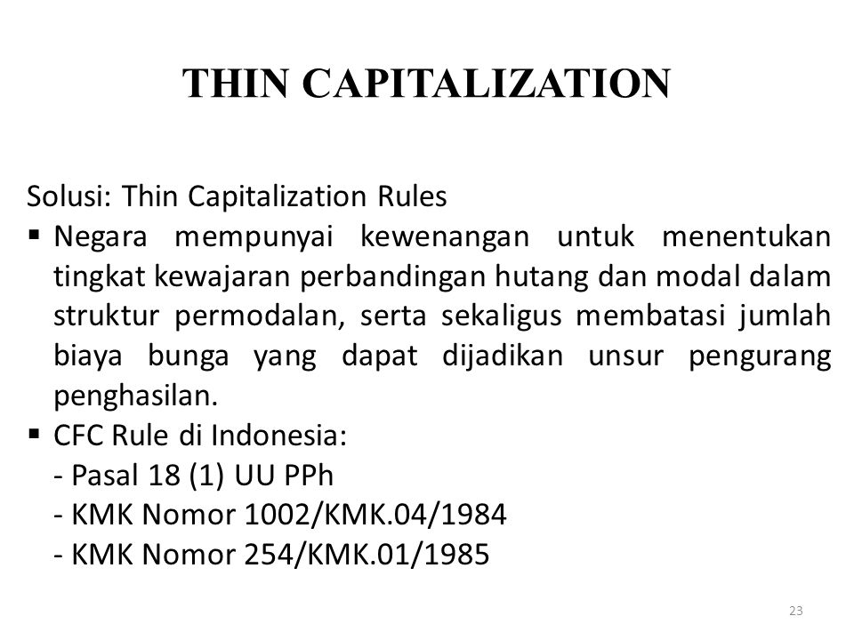 THIN CAPITALIZATION Solusi: Thin Capitalization Rules