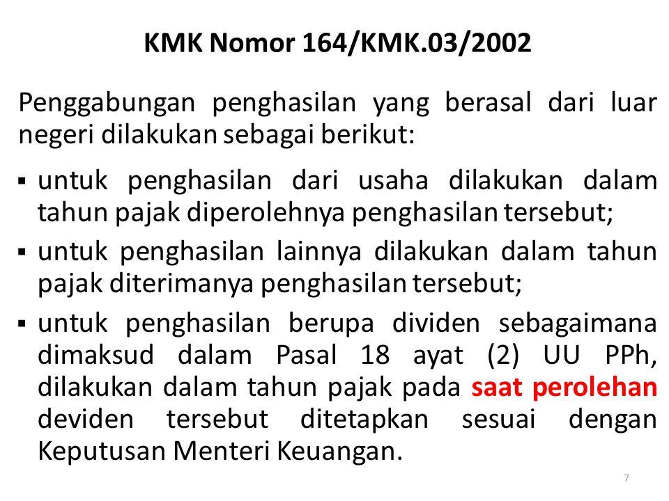 KMK Nomor 164/KMK.03/2002 Penggabungan penghasilan yang berasal dari luar negeri dilakukan sebagai berikut: