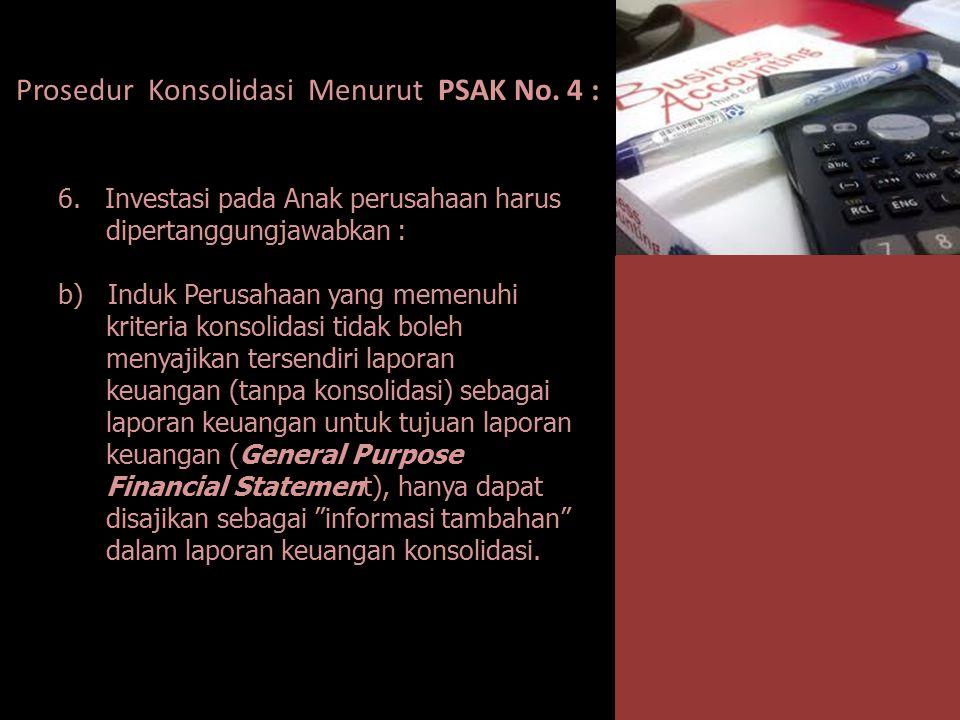 Prosedur Konsolidasi Menurut PSAK No. 4 :