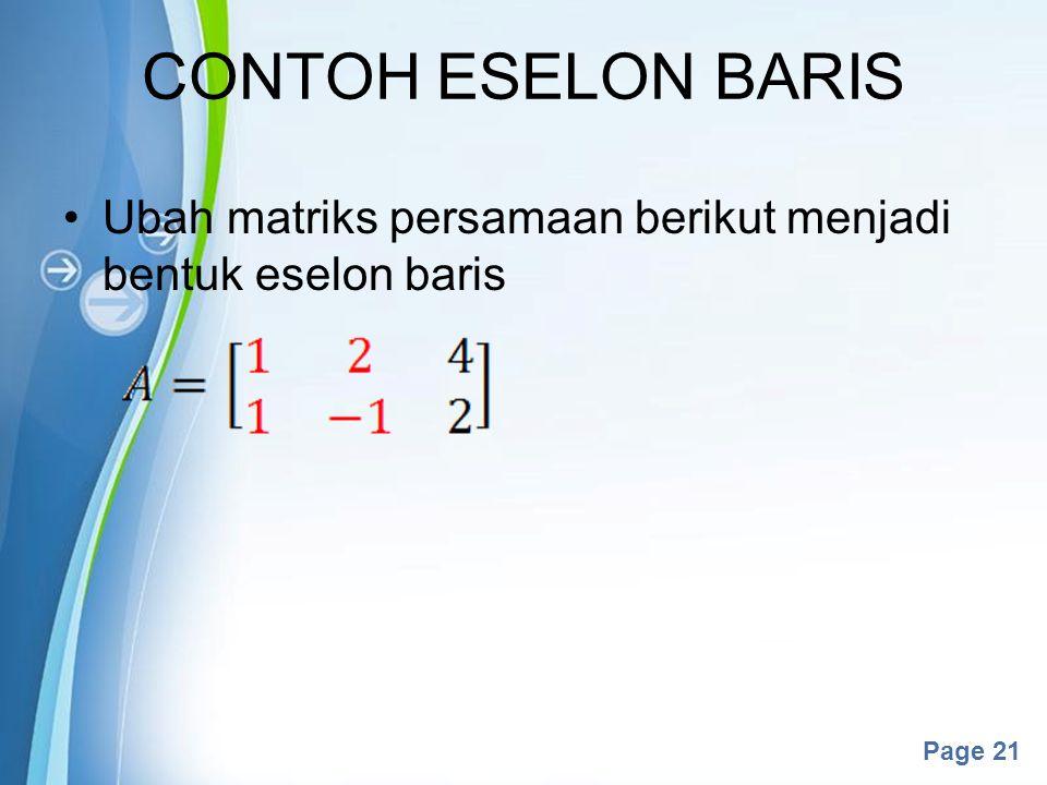 CONTOH ESELON BARIS Ubah matriks persamaan berikut menjadi bentuk eselon baris