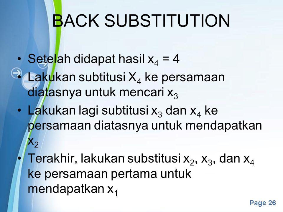 BACK SUBSTITUTION Setelah didapat hasil x4 = 4