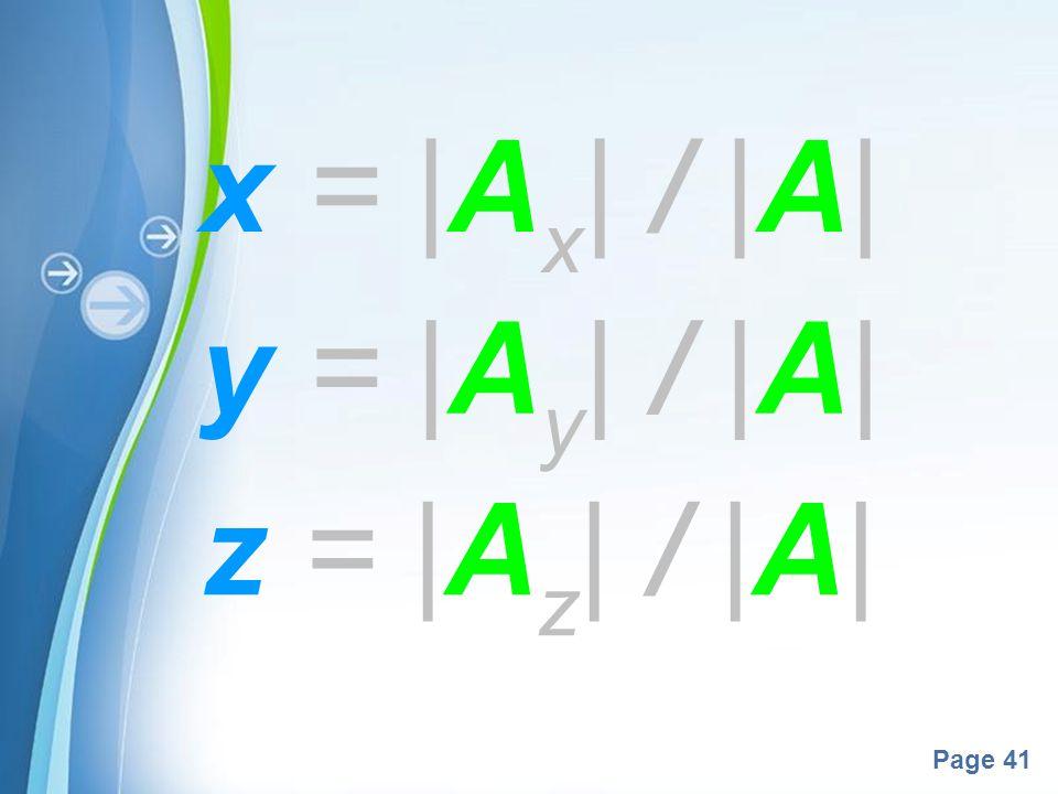 x = |Ax| / |A| y = |Ay| / |A| z = |Az| / |A|