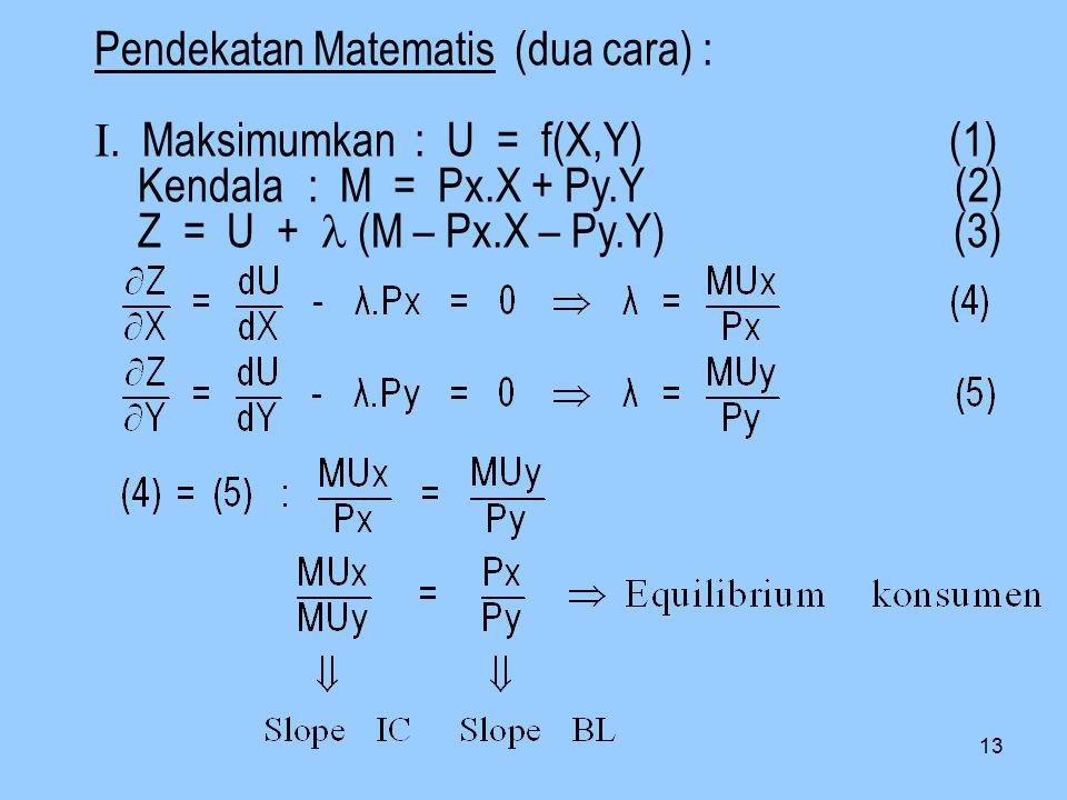 Pendekatan Matematis (dua cara) :