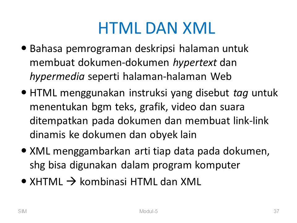 HTML DAN XML Bahasa pemrograman deskripsi halaman untuk membuat dokumen-dokumen hypertext dan hypermedia seperti halaman-halaman Web.