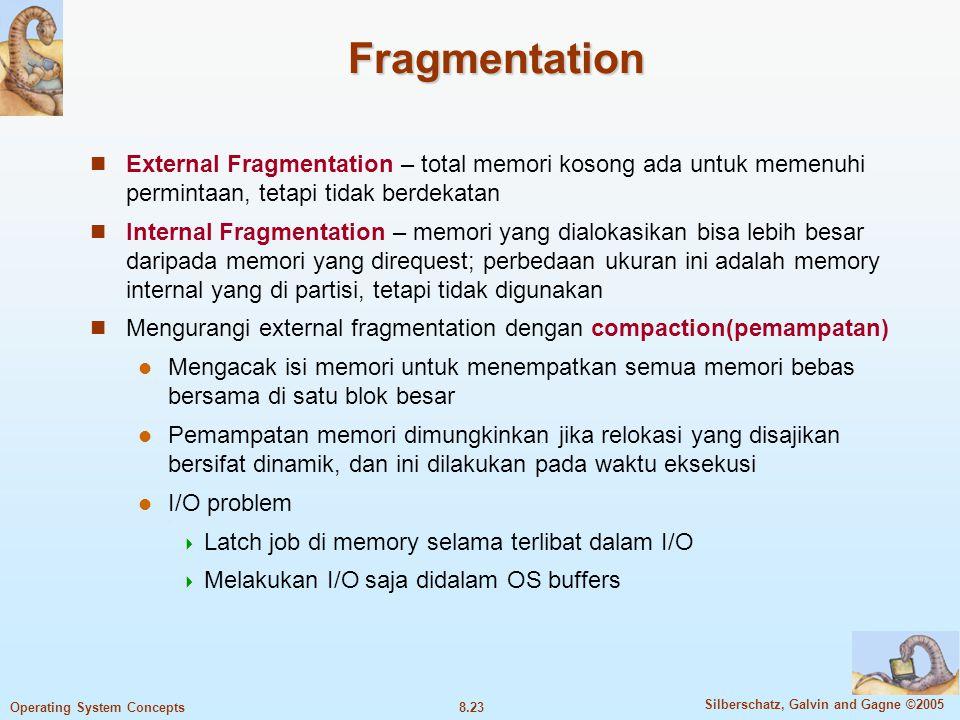 Fragmentation External Fragmentation – total memori kosong ada untuk memenuhi permintaan, tetapi tidak berdekatan.