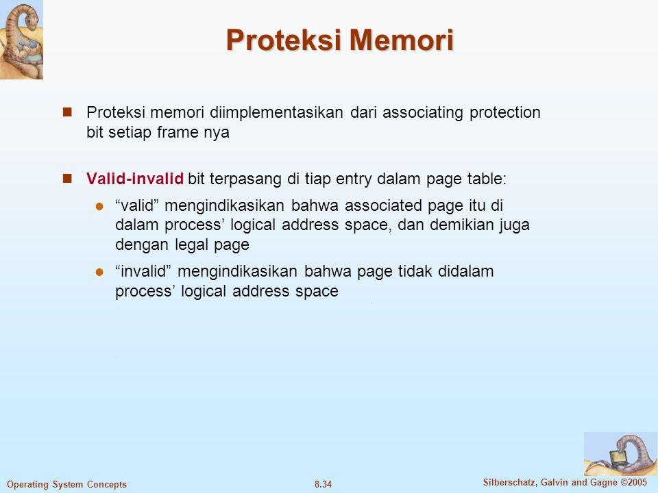 Proteksi Memori Proteksi memori diimplementasikan dari associating protection bit setiap frame nya.