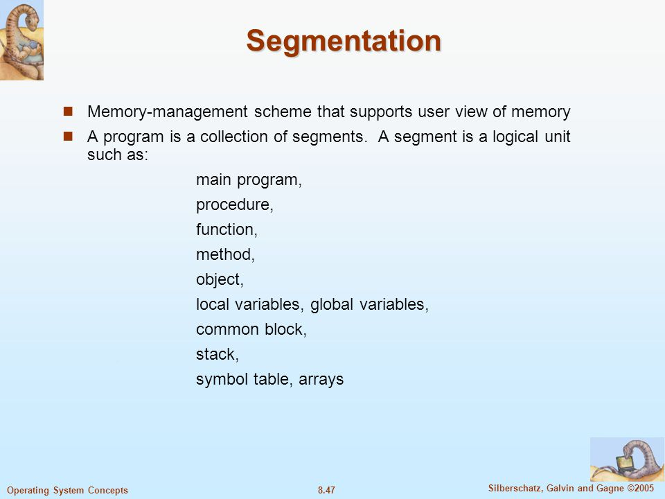 Segmentation Memory-management scheme that supports user view of memory.
