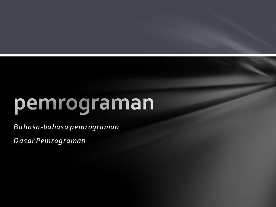 Bahasa-bahasa pemrograman Dasar Pemrograman