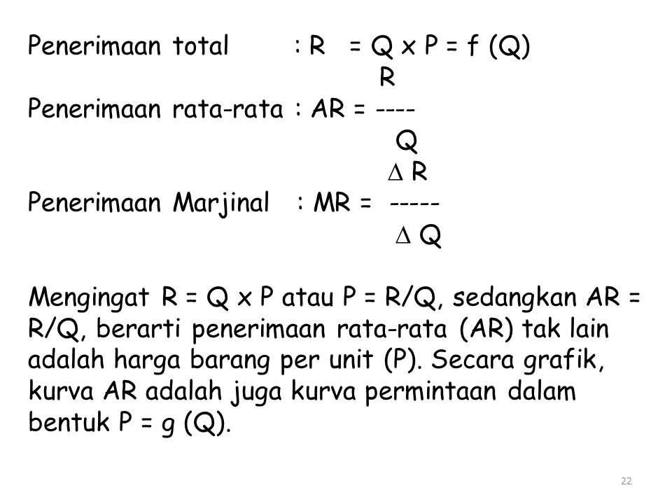 Penerimaan total : R = Q x P = f (Q)