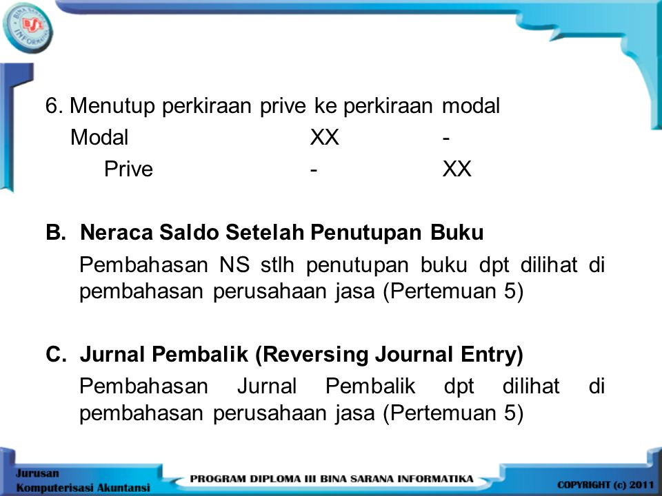 6. Menutup perkiraan prive ke perkiraan modal